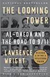 By Lawrence Wright: The Looming Tower: Al-Qaeda and the Road to 9/11