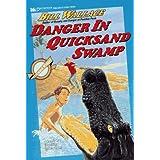 Danger in Quicksand Swamp: Danger in Quicksand Swamp