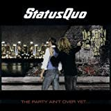 The Party Ain't Over yet - Status Quo