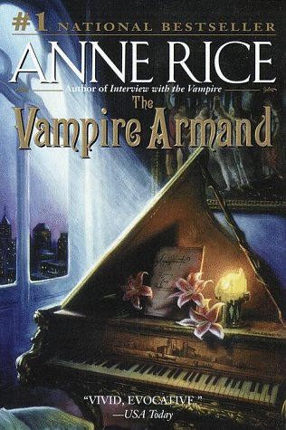 The Vampire Armand (Rice, Anne, Vampire Chronicles.), Anne Rice