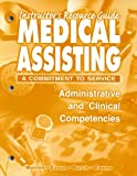 img - for Instructors Resource Guide for Medical Assisting: A Commitment to Service-Administrative and Clinical Competencies book / textbook / text book