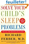 Solve Your Child's Sleep Problems: Ne...