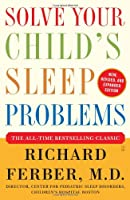 Solve Your Child's Sleep Problems: New, Revised, and Expanded Edition