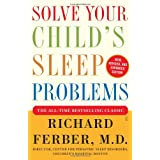 Solve Your Child's Sleep Problems: New, Revised, and Expanded Edition ~ Richard Ferber