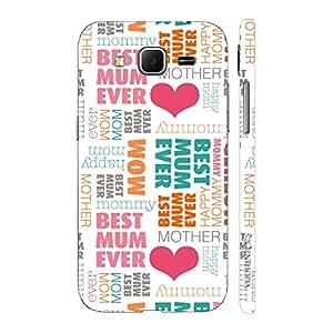 Enthopia Designer Hardshell Case Best Mom Ever Back Cover for Samsung Galaxy Core Prime