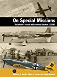 Image of On Special Missions: The Luftwaffe's Research and Experimental Squadrons 1923-1945 (Air War Classics)
