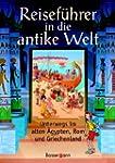 Reisef�hrer in die antike Welt: Unter...