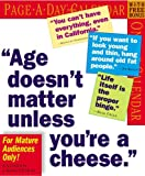 Age Doesn't Matter Unless You're a Cheese Calendar 2006 (0761136649) by Petras, Kathryn