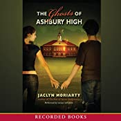 The Ghosts of Ashbury High | Jaclyn Moriarty