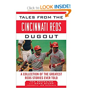 Tales from the Cincinnati Reds Dugout: A Collection of the Greatest Reds Stories Ever Told (Tales from the... by Tom Browning, Dann Stupp and Joe Nuxhall