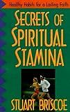 Secrets of Spiritual Stamina (0877887578) by Briscoe, Stuart