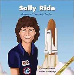 Sally Ride: Astronaut, Scientist, Teacher