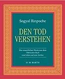 Den Tod verstehen. O. W. Barth im Scherz Verlag (3502610398) by Sogyal Rinpoche