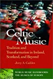 img - for Celtic Music: Tradition and Transformation in Ireland, Scotland, and Beyond (World Music) book / textbook / text book