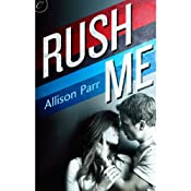 Rush Me | [Allison Parr]