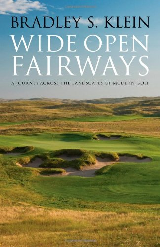 Wide Open Fairways: A Journey across the Landscapes of Modern Golf