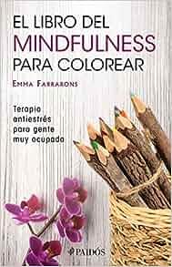 El libro de mindfulness para colorear (Spanish Edition): Emma