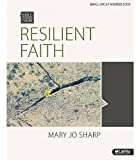 img - for By Mary Jo Sharp Resilient Faith: Standing Strong in the Midst of Suffering: Small Group Member Book (Bible Studies f book / textbook / text book