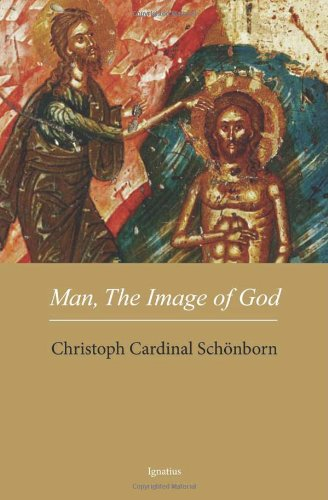 Man, The Image of God: The Creation of Man as Good News, Cardinal Christoph Schoenborn