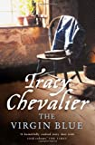 Tracy Chevalier The Virgin Blue