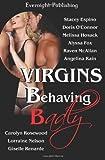 img - for Virgins Behaving Badly by Espino, Stacey, O'Connor, Doris, Rain, Angelina, Hosack, Mel (2012) Paperback book / textbook / text book