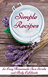 Simple Recipes for Easy Homemade Face Scrubs and Body Exfoliants (All Natural Cosmetics Book 3) (English Edition)