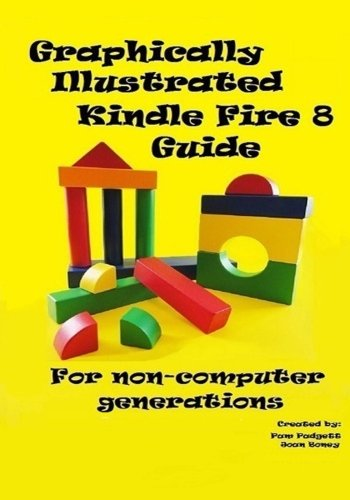 Graphically Illustrated Kindle Fire 8 Guide: For non-computer generations PDF