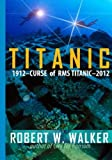 img - for Titanic 2012: Curse of RMS Titanic book / textbook / text book