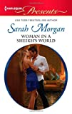 Woman in a Sheikhs World (Harlequin Presents)
