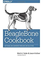 BeagleBone Cookbook: Software and Hardware Problems and Solutions Front Cover