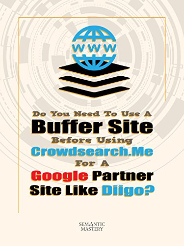 Clip: Do You Need To Use A Buffer Site Before Using Crowdsearch For A Google Partner Site Like Diigo?
