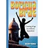 img - for [ BORICUA BRAT: COMING OF AGE AS A MILITARY DEPENDENT Paperback ] Pacheco, Nelson ( AUTHOR ) Aug - 01 - 2011 [ Paperback ] book / textbook / text book