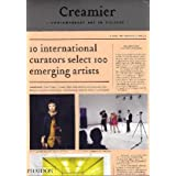 Creamier: Contemporary Art in Culture: 10 Curators, 100 Contemporary Artists, 10 Sourcesby Elena Filipovic