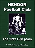 img - for Hendon Football Club: The First 100 Years by David Ballheimer (2008-10-13) book / textbook / text book