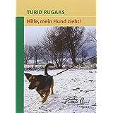 """Hilfe, mein Hund zieht!von """"Turid Rugaas"""""""