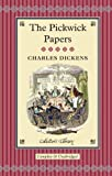 The Pickwick Papers: The Posthumous Papers of the Pickwick Club (Collectors Library Editions)