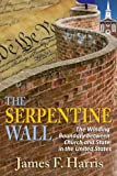 The Serpentine Wall: The Winding Boundary between Church and State in the United States