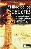 img - for El Libro De Los Celtas (Spanish Edition) book / textbook / text book
