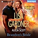 Brandon's Bride: Family Secrets, Book 3 (       UNABRIDGED) by Lisa Gardner Narrated by Kate Rudd