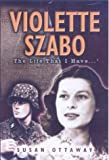 img - for Violette Szabo: The Life That I Have book / textbook / text book