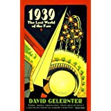 1939: Lost World of Fair ~ David Gelernter
