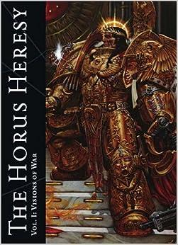 The Horus Heresy Vol I: Visions of War: Alan Merrett, Matt Ralphs