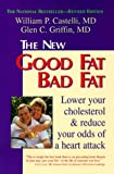 img - for The New Good Fat, Bad Fat: Lower Your Cholesterol and Reduce Your Odds of a Heart Attack book / textbook / text book
