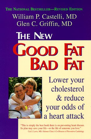 Image for The New Good Fat, Bad Fat: Lower Your Cholesterol and Reduce Your Odds of a Heart Attack