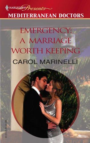 Emergency: A Marriage Worth Keeping (Mediterranean Doctors), Carol Marinelli