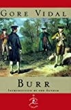 Burr: A Novel (Modern Library) (0679602852) by Gore Vidal
