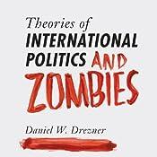 Theories of International Politics and Zombies | [Daniel W. Drezner]