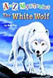 img - for The White Wolf (A to Z Mysteries - A Stepping Stone Book(TM)) book / textbook / text book
