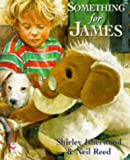 Something for James (Red Fox Picture Book) (0099428415) by Isherwood, Shirley
