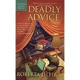 Deadly Advice (An Advice Column Mystery) ~ Roberta Isleib